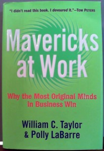 Mavericks at Work by William C. Taylor and Polly LaBarre